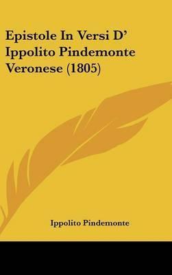 Epistole In Versi D' Ippolito Pindemonte Veronese (1805) by Ippolito Pindemonte