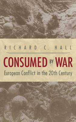 Consumed by War by Richard C. Hall