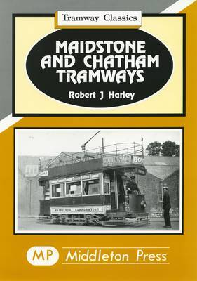 Maidstone and Chatham Tramways by Robert J. Harley image