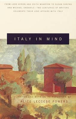 Italy In Mind by Alice Leccese Powers