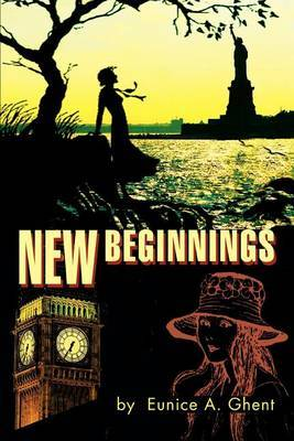 New Beginnings by Eunice A. Ghent