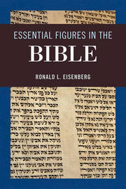 Essential Figures in the Bible by Ronald L Eisenberg