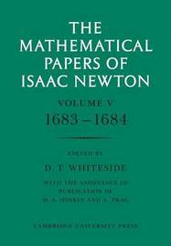 The Mathematical Papers of Isaac Newton: Volume 5, 1683-1684 by Isaac Newton