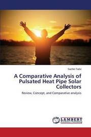 A Comparative Analysis of Pulsated Heat Pipe Solar Collectors by Tadvi Sachin