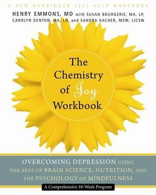 The Chemistry of Joy Workbook by Henry Emmons