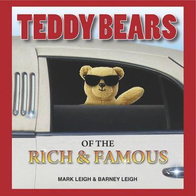 Teddy Bears of the Rich and Famous by Mark Leigh image