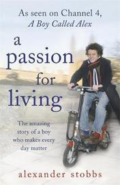 A Passion for Living by Alexander Stobbs image