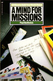 A Mind for Missions by Paul Borthwick