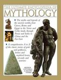 The Ultimate Encyclopedia of Mythology by Arthur Cotterell