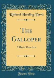 The Galloper by Richard Harding Davis