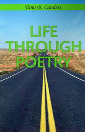 Life Through Poetry by Tami B. Landers image