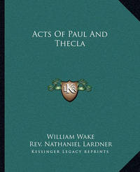 Acts of Paul and Thecla by William Wake