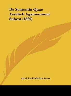 de Sententia Quae Aeschyli Agamemnoni Subest (1829) by Arminius Fridericus Zeyss