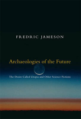 Archaeologies of the Future by Fredric Jameson image