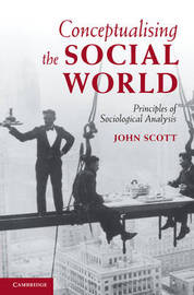 Conceptualising the Social World by (John) Scott