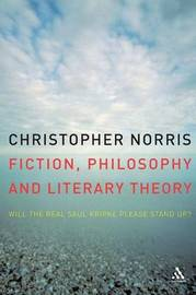 Fiction, Philosophy and Literary Theory by Christopher Norris