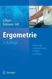 Ergometrie: Belastungsuntersuchungen in Klinik Und Praxis