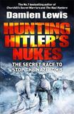 Hunting Hitler's Nukes by Damien Lewis