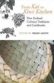 From Kai to Kiwi Kitchen by Helen Leach