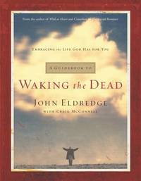 A Guidebook to Waking the Dead by John Eldredge