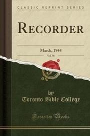 Recorder, Vol. 50 by Toronto Bible College