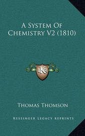 A System of Chemistry V2 (1810) by Thomas Thomson