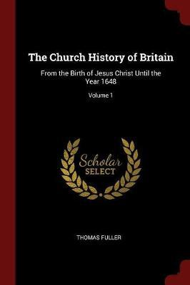 The Church History of Britain by Thomas Fuller . image