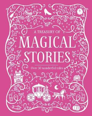 A Treasury of Magical Stories by Parragon Books Ltd