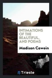 Intimations of the Beautiful, and Poems by Madison Cawein image