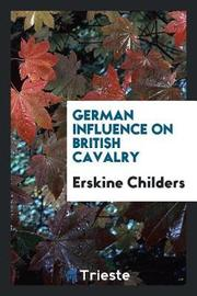 German Influence on British Cavalry by Erskine Childers image