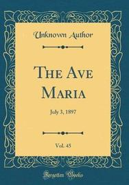 The Ave Maria, Vol. 45 by Unknown Author image
