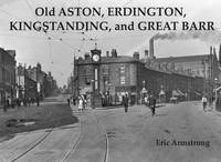 Old Aston, Erdington, Kingstanding and Great Barr by Eric Armstrong image