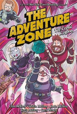 The Adventure Zone: The Crystal Kingdom by Clint McElroy