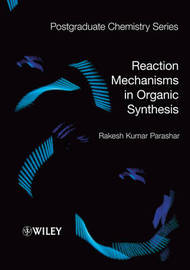 Reaction Mechanisms in Organic Synthesis by Rakesh Kumar Parashar image