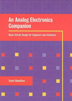 An Analog Electronics Companion by Scott Hamilton