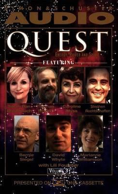Quest: Energy, Power, and Spirit: Volume III by Bernie S. Siegel