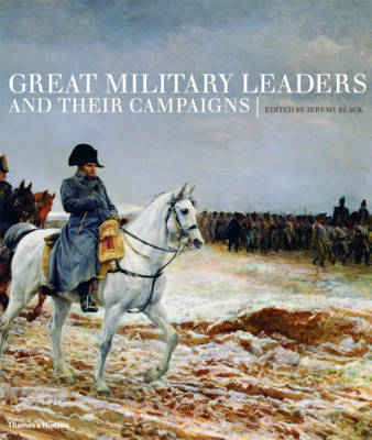 Great Military Leaders and their Campaigns by Jeremy Black