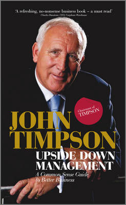 Upside Down Management by John Timpson
