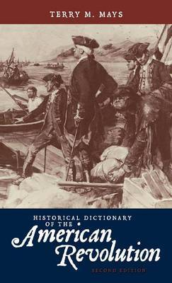 Historical Dictionary of the American Revolution by Terry M Mays image