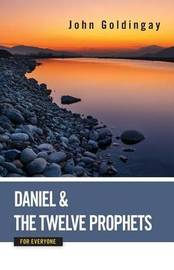 Daniel and the Twelve Prophets for Everyone by John Goldingay