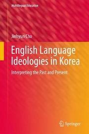 English Language Ideologies in Korea by Jinhyun Cho image