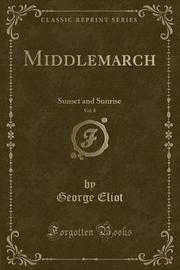 Middlemarch, Vol. 8 by George Eliot