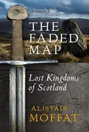 The Faded Map by Alistair Moffat