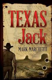Texas Jack by Mark Marchetti