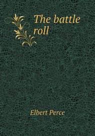 The Battle Roll by Elbert Perce