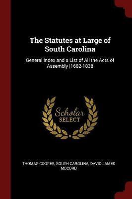 The Statutes at Large of South Carolina by Thomas Cooper