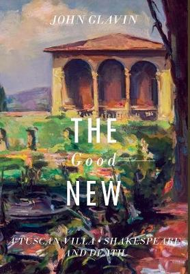The Good New by John J. Glavin