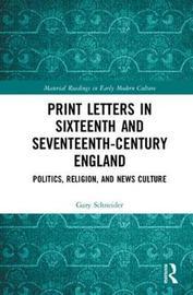Print Letters in Seventeenth-Century England by Gary Schneider