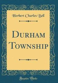 Durham Township (Classic Reprint) by Herbert Charles Bell image