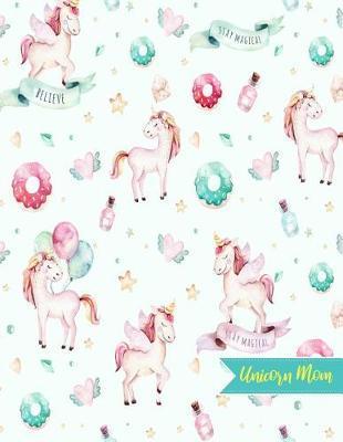 Unicorn Mom by Marissa Lindsey
